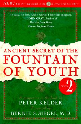 Ancient Secret of the Fountain of Youth By Kelder, Peter (EDT)/ Siegel, Bernie S.