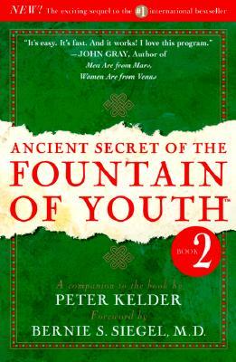 Ancient Secret of the Fountain of Youth By Kelder, Peter (EDT)/ Siegel, Bernie S.